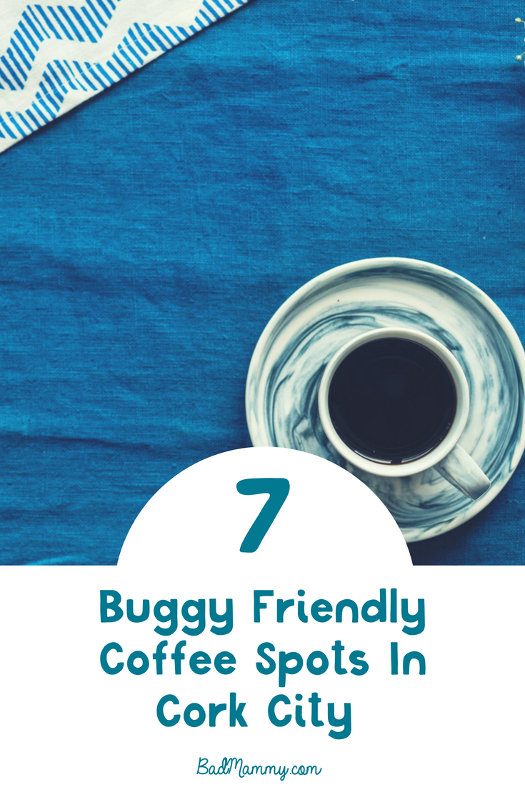 7 Buggy Friendly Coffee Spots in Cork City, Ireland - BadMammy.com - Are you looking for somewhere to grab lunch, coffee or even just a cold drink and chance to sit down in Cork City with a stroller? Take a look at this list!