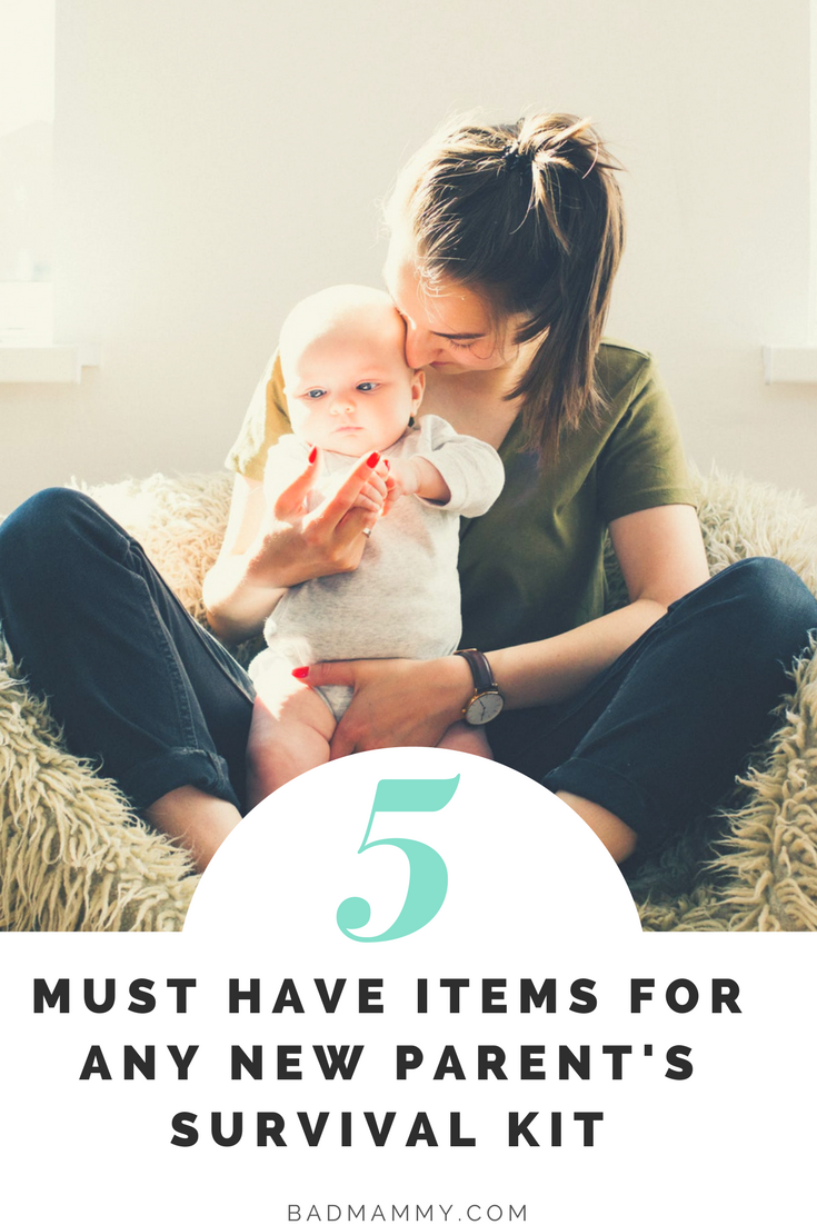 5 Must Have Items In Every Parent's Survival Kit - BadMammy.com