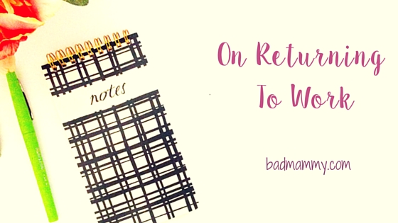 returning to work after maternity leave - badmammy.com