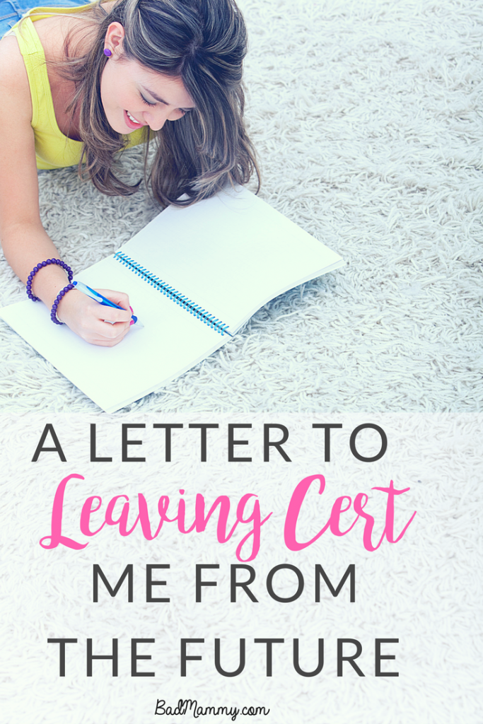 A letter to Leaving Cert Me