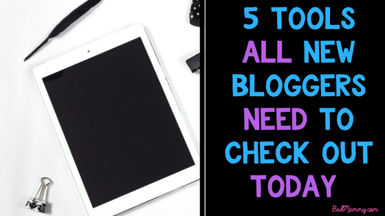 5 Tools all new bloggers need to check out today