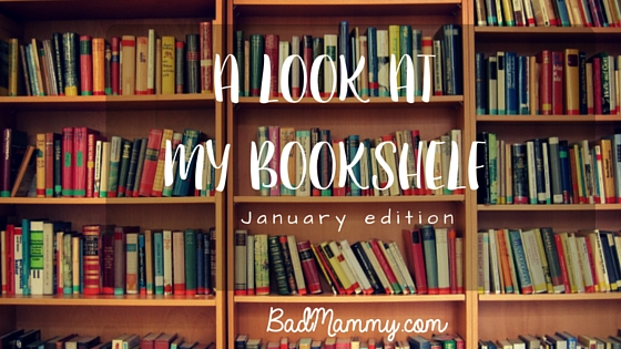 What is on my bookshelves - Library - Book post - BadMammy.com