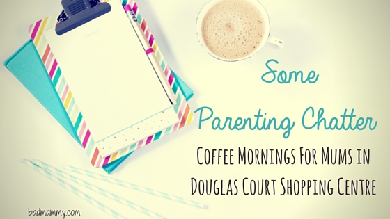 Some Parenting Chatter - Coffee Mornings for Mums in Douglas, Cork.