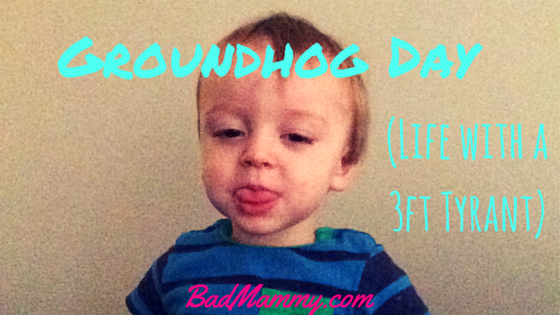 Groundhog Day with my toddler - Badmammy.com