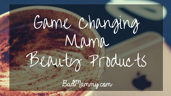 Game Changing Mama Beauty Products -Badmammy.com