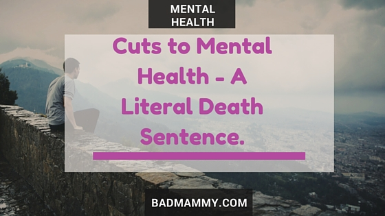 Cuts To Mental Health Funding Are A Literal Death Sentence