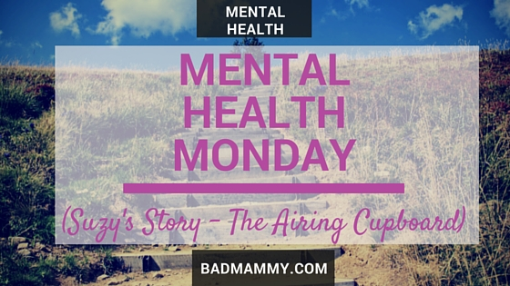 Mental Health Monday - Suzy - The Airing Cupboard - Sharing a Story about Anxiety - BadMammy.com