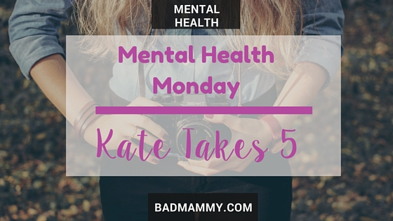 Kate Takes 5 Talks Panic Attacks - This week on Mental Health Monday, the lovely Kate from Kate Takes 5 is sharing her journey with anxiety and panic attacks. BadMammy.com 2016.