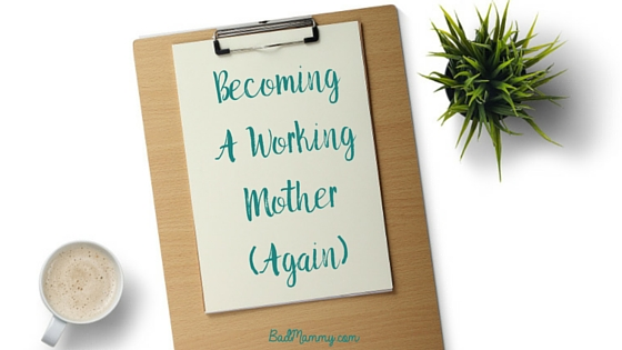 Becoming A Working Mother Again - Returning to Work and My New Normal with some Advice from Shonda Rhimes- BadMammy.com-