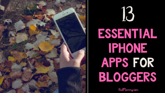 13 Essential iphone apps for bloggers - BadMammy.com