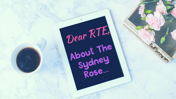 Dear RTE, about the Rose of Tralee - An Open Letter - Repeal the 8th - Democracy - BadMammy.com