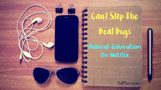 You Can't Stop The Beat Bugs - Music Education on Netflix - BadMammy.com