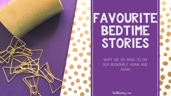 Favourite Bedtime Stories The Books We Go Back To Again and Again