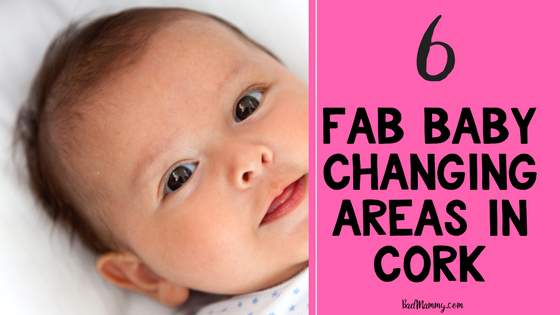 6 Fab Baby Changing Areas in Cork