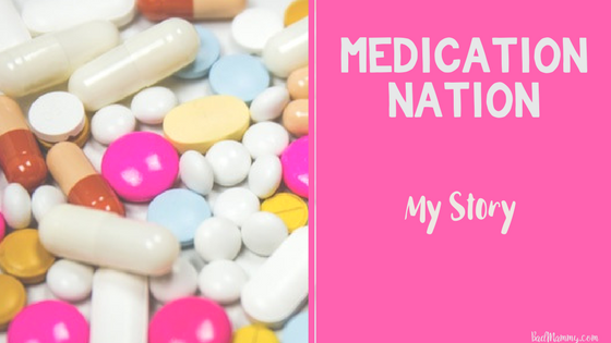 Medication Nation - My Story - BadMammy.com
