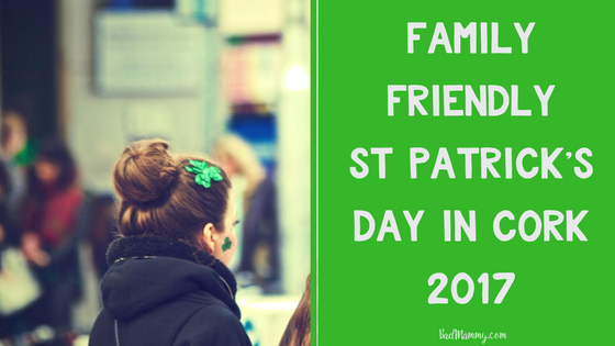 Family friendly St Patrick's Day in Cork 2017