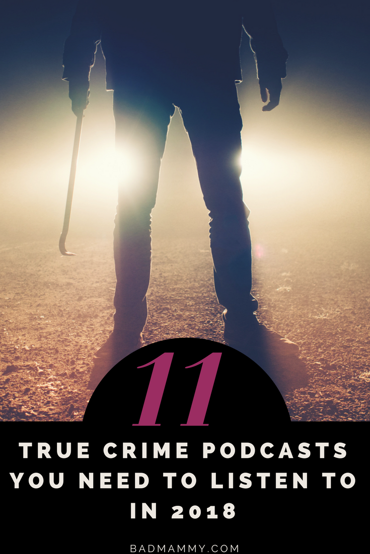 11 True Crime Podcasts for Armchair Detectives in 2018