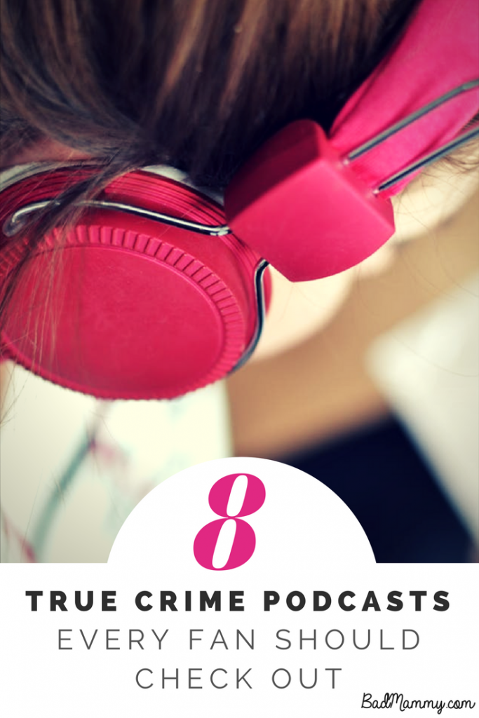 8 True Crime Podcasts for Armchair Detectives