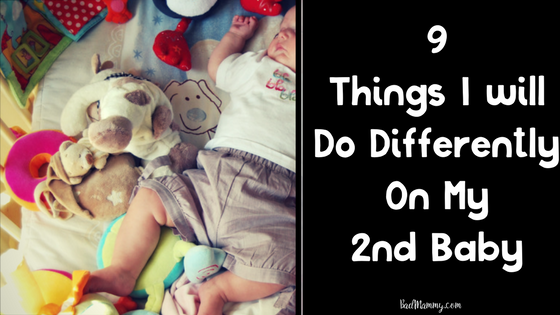 9 Things I will Do Differently On My 2nd Baby