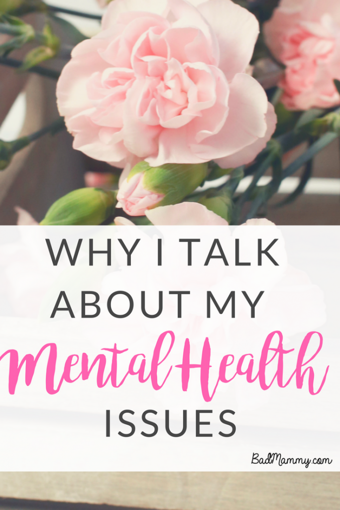 why I talk about my mental health issues