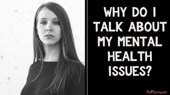 why do i talk about my mental health issues-