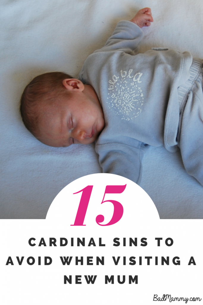 15 cardinal sins to avoid when visiting new mum
