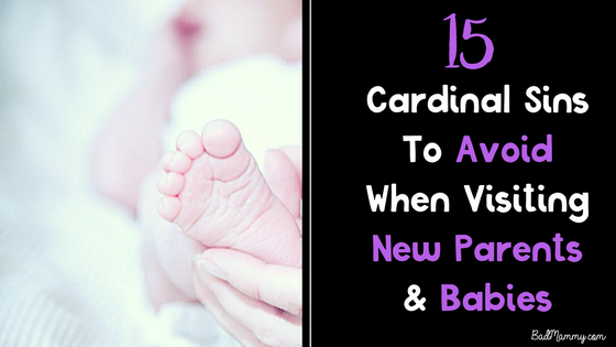 15 Cardinal Sins To Avoid When Visiting New mum & Babies
