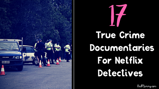 17 True Crime Documentaries Netflix