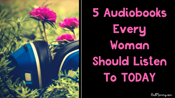 5 Audiobooks Every Woman Should Listen To TODAY