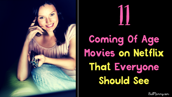 11 Coming of Age Movies on Netflix that Everyone Should See