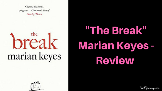 Marian Keyes - The Break - Book Review