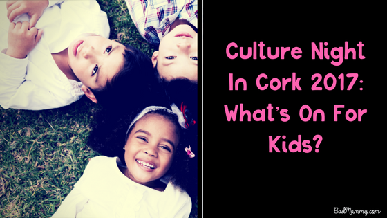 Culture Night In Cork 2017-What's On For Kids-
