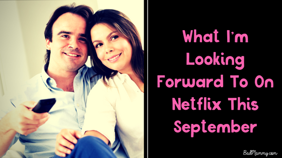 What I'm Looking Forward To On Netflix This September