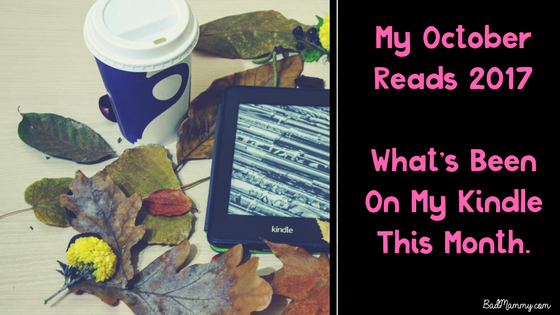 My October Reads 2017 - What's Been On My Kindle This Month.
