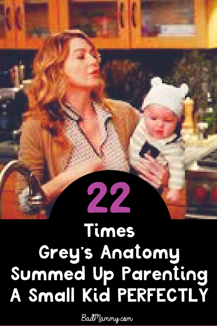 22 Times Greys Anatomy Summed Up Parenting