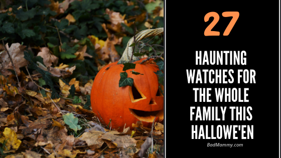 haunting watches for the whole family this hallowe'en
